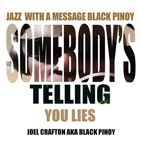 Make small for web somebodys telling you lies - SOMEBODY'S TELLING YOU LIES - New Single by Black Pinoy.